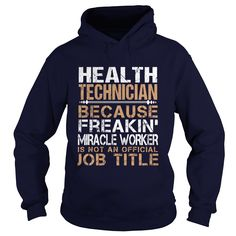 HEALTH TECHNICIAN Because FREAKING Awesome Is Not An Official Job Title T-Shirts, Hoodies. Get It Now ==► https://www.sunfrog.com/LifeStyle/HEALTH-TECHNICIAN--Freaking-Navy-Blue-Hoodie.html?id=41382
