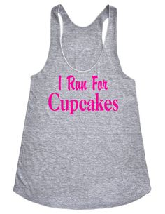 Run For Cupcakes Racerback Crossfit fitness Tank Run Shirt ...