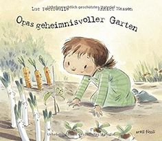 Opas geheimnisvoller Garten Illustrations, Illustration Art, Album Jeunesse, Godchild, Conte, Yard Art, Kids And Parenting, Childrens Books, Baby Kids