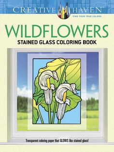 Creative Haven Wildflowers Stained Glass Coloring Book