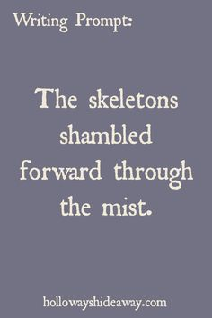 Fantasy Prompts-August 2016-The skeletons shambled forward through the mist.
