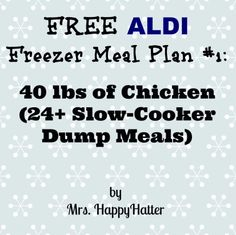 FREE ALDI Freezer Meal Plan #1: 40 lbs of Chicken (24+ Slow-Cooker Dump Recipes)