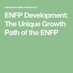 ENFP Development: The Unique Growth Path of the ENFP