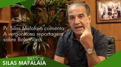 Pr. Silas Malafaia comenta: A vergonhosa reportagem sobre Bolsonaro