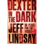 Dexter in the Dark ~ by Jeff Lindsay