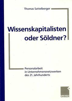 Wissenskapitalisten oder Söldner * Unternehmensnetzwerke * Sattelberger 1999