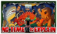 No Time To Explain: A game about time paradoxes, jetpack guns and ribs in people's eyes.