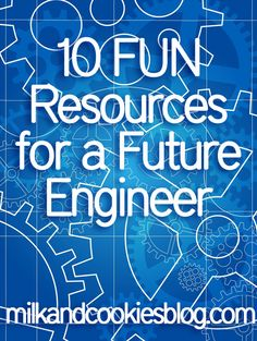 10 FUN Resources for a Future Engineer
