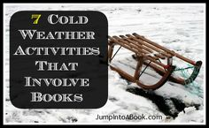 Brrr, it's chilly outside! 7 Cold Weather Activities That Involve Books