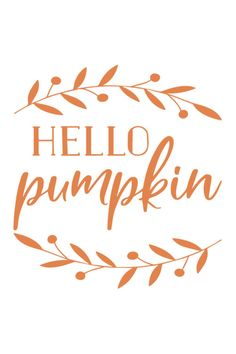 Hello Pumpkin SVG File - Chicfetti Use this Hello Pumpkin SVG file to make signs, mugs, pillows and more! Pumpkin Quotes, Pumpkin Printable, Happy Fall Y'all, Silhouette Cameo Projects, Cricut Creations, Vinyl Projects, Circuit Projects, Fall Diy, Fall Crafts