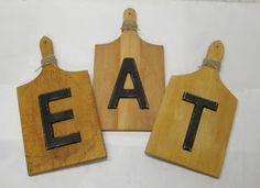 Simply Country Life Old Cutting boards repurposed upcycled into EAT kitchen sign