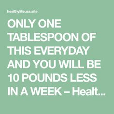 ONLY ONE TABLESPOON OF THIS EVERYDAY AND YOU WILL BE 10 POUNDS LESS IN A WEEK – Healthy Life Usa Fat Loss Drinks, Fat Burning Detox Drinks, Diet Drinks, Healthy Drinks, Slim Down Drink, How To Slim Down, Breakfast Smoothies For Weight Loss, Weight Loss Smoothies, Healthy Detox