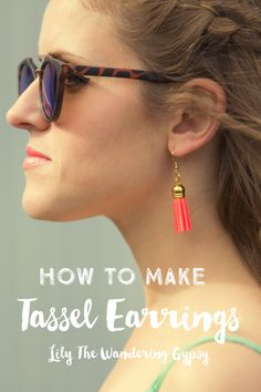 How To Make Tassel Earrings - Lily The Wandering Gypsy