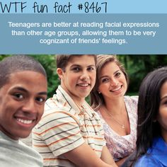 Teenagers are the best at reading facial expressions - WTF fun facts
