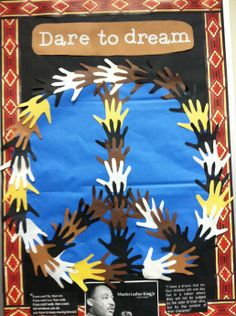 MLK Bulletin Board: Dare to Dream: The True Hand of Friendship Has No Color.
