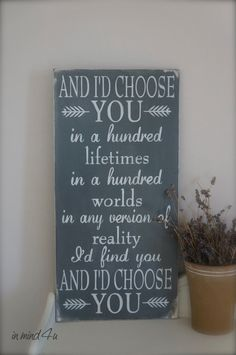 I'd Choose You Quote Custom Wood Sign Love Quote Sign by InMind4U