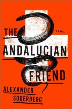 The Andalucian Friend: A Novel - Suggested for people who enjoyed The Girl With the Dragon Tattoo trilogy.
