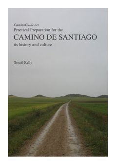 Camino de Santiago - Practical Preparation and Background (CaminoGuide.net eBooks) $5.00