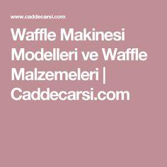 Waffle Makinesi Modelleri ve Waffle Malzemeleri | Caddecarsi.com