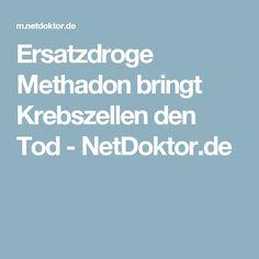 Ersatzdroge Methadon bringt Krebszellen den Tod - NetDoktor.de
