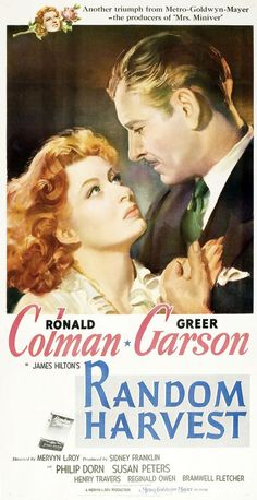 Random Harvest I just saw this on TCM and I totally recommend it - I think it's the best performance for Ronald Colman AND Greer Garson and I get the sense they knew they were in something good and there was good chemistry. Old Movie Posters, Classic Movie Posters, Classic Movies, Vintage Posters, Ronald Colman, Old Hollywood Movies, Classic Hollywood, Hollywood Cinema, Old Movies