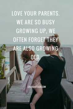 Love your parents. We are so busy growing up, we often forget they are also…
