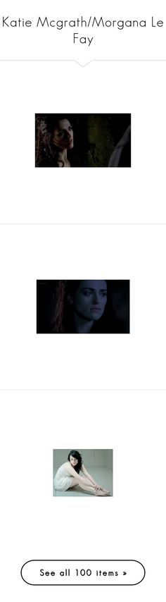 """""""Katie Mcgrath/Morgana Le Fay"""" by einsteinium21 ❤ liked on Polyvore featuring katie mcgrath, merlin, models, people, girls, actors, pictures, rowena ravenclaw, backgrounds and morgana"""