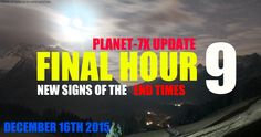 FINAL HOUR 9 - PLANET-7X UPDATE - FINAL SIGNS OF THE END TIMES