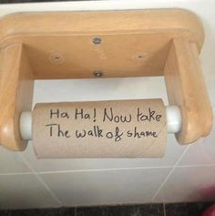 empty toilet paper labeled: now take a walk of shame