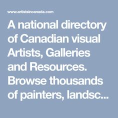 A national directory of Canadian visual Artists, Galleries and Resources. Browse thousands of painters, landscape, aboriginal, jewelry artists and more. Painters, Galleries, Artists, Landscape, Daisy, Fresh, Jewelry, Business, Jewellery Making
