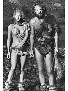Come on.....back in the day.....HE was duded up so Bad  Ass, that He scored Stone age Raquel Welch !!!!!
