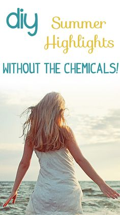 DIY Summer Highlights without the Chemicals and Damage