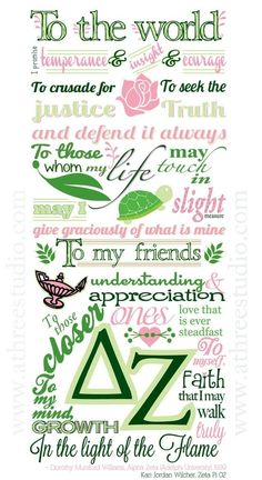 Delta Zeta creed... cheesy as it may be... it continues to be good words to live by!