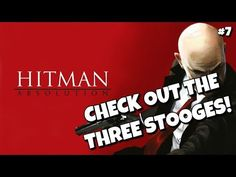 CHECK OUT THE THREE STOOGES!  Hitman Absolution Ep7