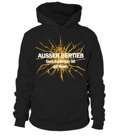 Außer Betrieb   => Check out this shirt by clicking the image, have fun :) Please tag, repin & share with your friends who would love it. #formula1 #formula1shirt #formula1quotes #hoodie #ideas #image #photo #shirt #tshirt #sweatshirt #tee #gift #perfectgift #birthday #Christmas