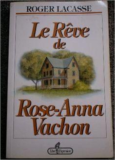 Reve de rose-anna vachon: Amazon.com: Roger Lacasse: Books