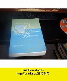 A Custom Edition of Classics of Childrens Literature (9780536626837) John W. Griffith, Charles H Frey , ISBN-10: 0536626839  , ISBN-13: 978-0536626837 ,  , tutorials , pdf , ebook , torrent , downloads , rapidshare , filesonic , hotfile , megaupload , fileserve