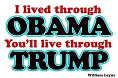 We BARELY lived through Obama.