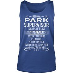 Being a Park Supervisor like Riding a Bike Job Title TShirt #gift #ideas #Popular #Everything #Videos #Shop #Animals #pets #Architecture #Art #Cars #motorcycles #Celebrities #DIY #crafts #Design #Education #Entertainment #Food #drink #Gardening #Geek #Hair #beauty #Health #fitness #History #Holidays #events #Home decor #Humor #Illustrations #posters #Kids #parenting #Men #Outdoors #Photography #Products #Quotes #Science #nature #Sports #Tattoos #Technology #Travel #Weddings #Women