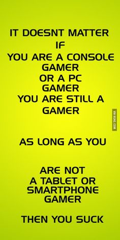 Don't call yourself a gamer then