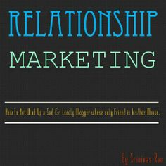 Relationship Marketing For Bloggers by Srinivas Rao, http://www.amazon.com/dp/B007X4P1ZK/ref=cm_sw_r_pi_dp_Fjj9pb1SX8NX4