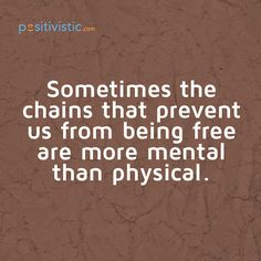 quote on mental blocks: quote chains free mental physical mindset attitude truth inspirational