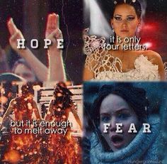 """Hope is the only thing stronger than fear """