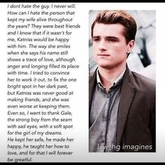 TEAM PEETA...I really wish that Gale was still in the book after the situation... And I really wish this right here would have happened
