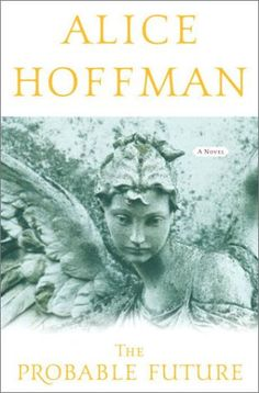 Alice Hoffman - Slowly working my way through her books. So far this one is my favorite.