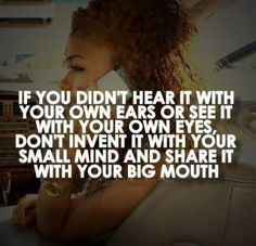 Some people really need to learn this...there's 3 sides to EVERY story...especially w/exes...guess what??? EVERYONE makes mistakes..yes, even the ones YOU love!!!