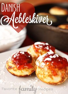 easy to make dessert recipes, custard dessert recipes, diabetic recipes for desserts - Aebleskiver is a Danish treat that is a cross between a doughnut hole and a pancake. We love aebleskiver at Christmas but you can enjoy it ANY time of year! Danish Cuisine, Danish Food, Just Desserts, Dessert Recipes, Dinner Recipes, Dinner Ideas, Aebleskiver Recipe, Danish Dessert, Remoulade