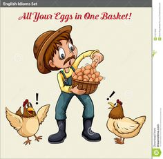 Buy Eggs in a Basket by BlueRingMedia on GraphicRiver. Poster with an English idiom showing a farmer holding a basket of eggs Eggs In A Basket, English Idioms, Male Man, Tag Art, Language, Sayings, Figurative, Boys, Gentleman