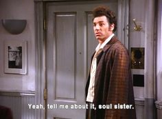 """(The Scofflaw) - """"Yeah, tell me about it, soul sister."""""""