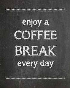Enjoy a Coffee Break every day - Free Printable